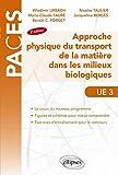 Approche Physique du Transport de la Matière Dans les Milieux Biologiques PACES UE3