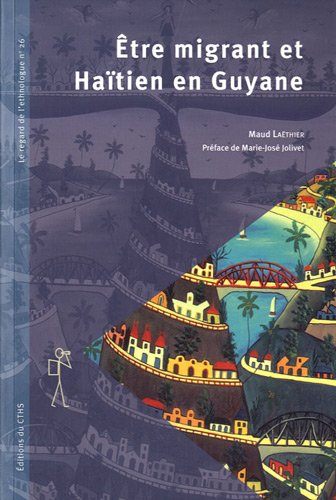 Etre migrant et Haïtien en Guyane