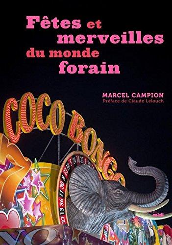 Fêtes et merveilles du monde forain par Marcel Campion