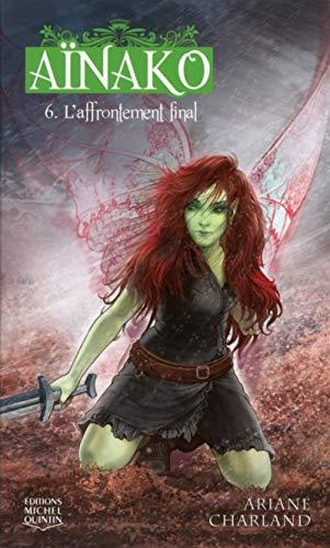 Aïnako - tome 6 L'affrontement final (06) par Ariane Charland