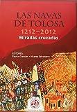 Las Navas de Tolosa 1212-2012. Miradas cruzadas (Fuera de Colección)