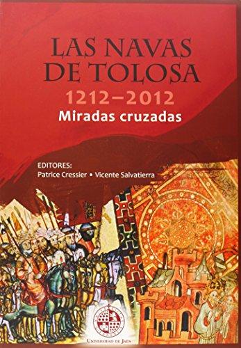 Las Navas de Tolosa 1212-2012. Miradas cruzadas (Fuera de Colección) por Vicente Salvatierra Cuenca
