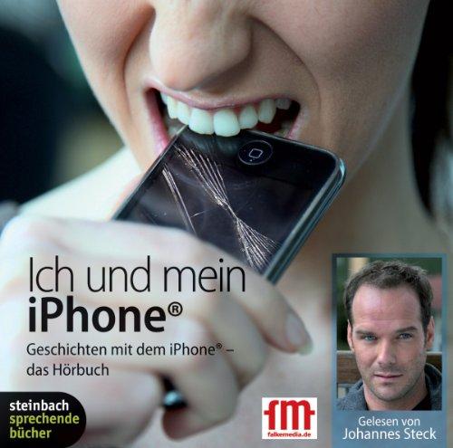 Preisvergleich Produktbild Ich und mein iPhone: Geschichten mit dem iPhone - das Hörbuch. 1 CD
