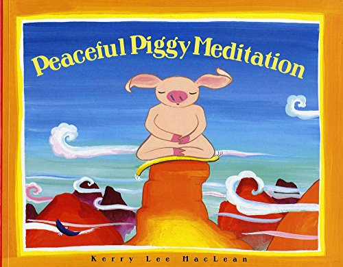 PEACEFULLY PIGGY MEDITATION (Albert Whitman Prairie Books (Paperback))