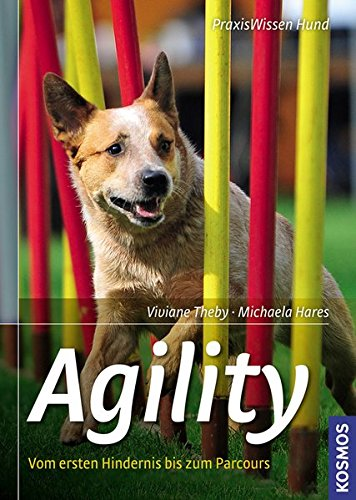 Agility: Vom ersten Hindernis bis zum Parcours (Praxiswissen Hund)