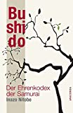 Bushido. Der Ehrenkodex der Samurai - Inazo Nitobe