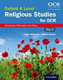 Oxford A Level Religious Studies for OCR: Year 2 Student Book: Christianity, Philosop...