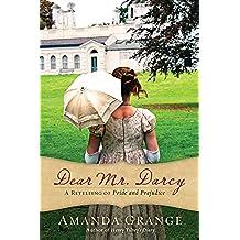 Dear Mr. Darcy: A Retelling of Pride and Prejudice (English Edition)