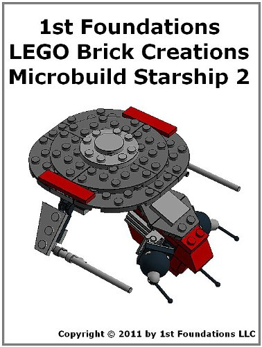 1st Foundations LEGO Brick Creations - Instructions for Microbuild Starship Two (Microbuild Starships) (English Edition) (Fighter Space Lego)