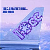 Greatest Hits & More Import, Original recording remastered edition by 10cc (2006) Audio CD