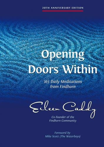 Opening Doors Within: 365 Daily Meditations from Findhorn por Eileen Caddy