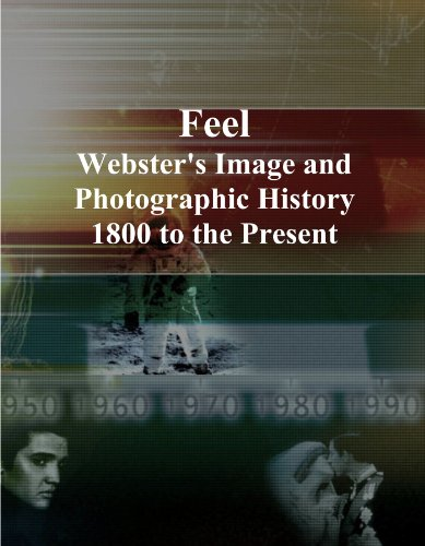 Feel: Webster's Image and Photographic History, 1800 to the Present