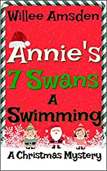 Annie's 7 Swans a Swimming (The Annie McCauley Romantic Comedy Mystery Series)