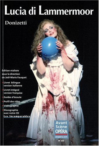 L'Avant-Scène Opéra, N° 233 : Lucia di Lammermoor (1 CD audio inclus)