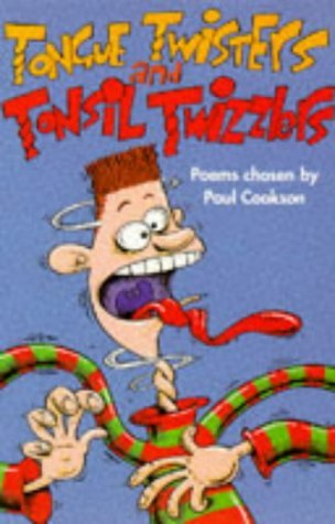 tongue-twisters-and-tonsil-twizzlers-by-paul-cookson-illustrated-10-jan-1997-paperback