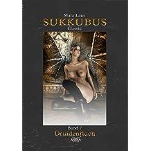 Sukkubus Classic - Band 7: Druidenfluch