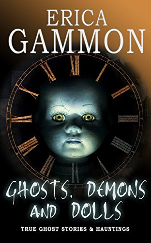 Ghosts-Demons-and-Dolls-True-Ghost-Stories-Hauntings-Book-1