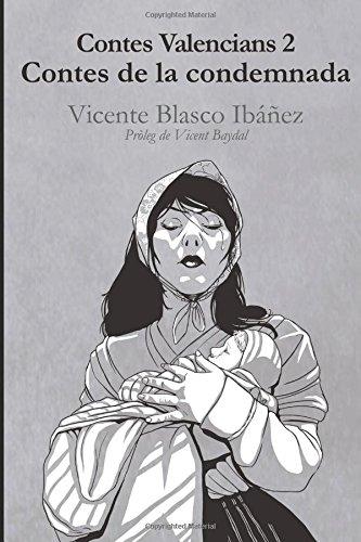 Contes valencians 2: contes de la condemnada: Vicente Blasco Ibáñez por Vicente Blasco Ibáñez