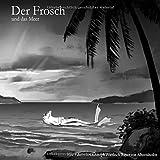 Der Frosch / Der Frosch und das Meer: Den Horizont im Blick