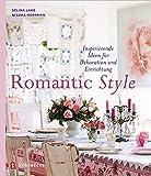 Romantic Style - Inspirierende Ideen für Dekoration und Einrichtung