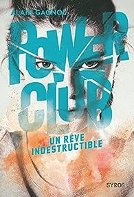 Power club, tome 3 : Un rêve indestructible par Alain Gagnol