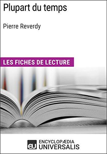 Plupart du temps de Pierre Reverdy: Les Fiches de lecture d'Universalis par Encyclopaedia Universalis