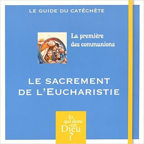 Le sacrement de l'Eucharistie : La premire des communions (1DVD) de Andr Antoni ,Mijo Beccaria ,Vronique Thiebault ( 29 mai 2015 )