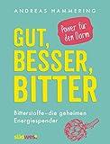 Gut, besser, bitter: Bitterstoffe - die geheimen Energiespender - Power für den Darm