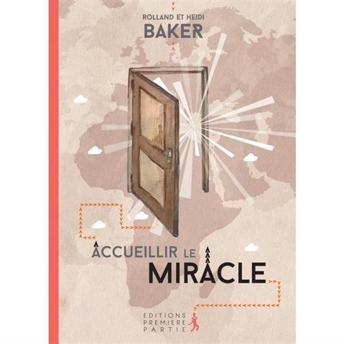 Accueillir le miracle par Heidi Baker