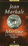 Merlino O L'eterna Ricerca Magica