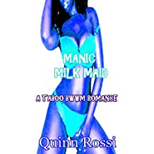 Manic Milk Maid: A Taboo BWWM Romance (English Edition)