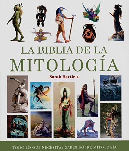 Biblia de la mitologia / Bible Mythology por Sarah Bartlett