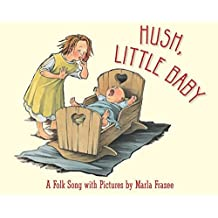 Hush, Little Baby: A Folk Song with Pictures by Marla Frazee (2007-04-01)