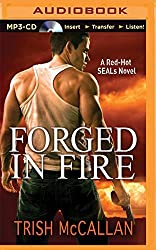 Forged in Fire (A Red-Hot SEALs Novel) by Trish McCallan (2015-05-26)