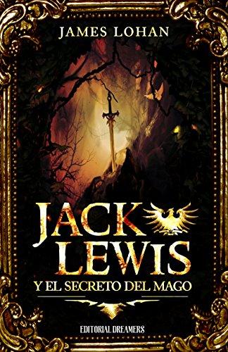 Jack Lewis y el secreto del mago por James Lohan