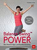 Balance SwingTM Power: Das intensive Figur- und Konditionstraining Auf dem Mini-Trampolin