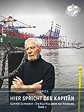 Image de Hier spricht der Kapitän. Band 2: Kapitän Schwandt - Die Kult-Kolumne aus Hamburg. (Ankerherz Stories 5)