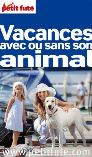 Petit Futé Vacances avec ou sans son animal