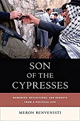 Son of the Cypresses: Memories, Reflections, and Regrets from a Political Life (S. Mark Taper Foundation Book in Jewish Studies) by Meron Benvenisti (2007-05-04)