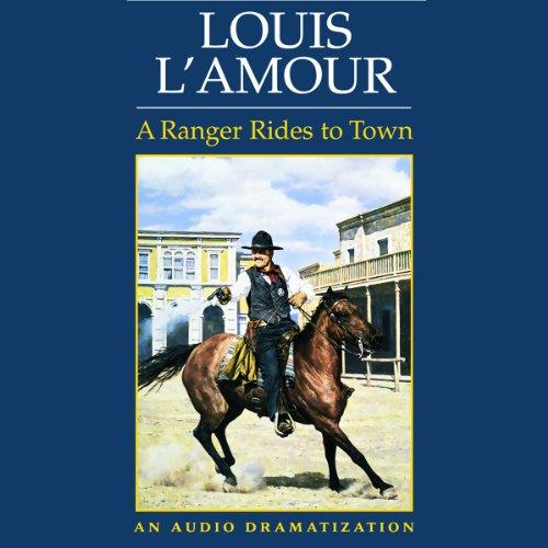 A Ranger Rides to Town (Dramatized)  Audiolibri