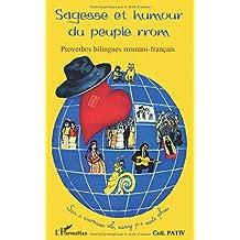 Sagesse et humour du peuple rrom : Proverbes bilingues rromani-français