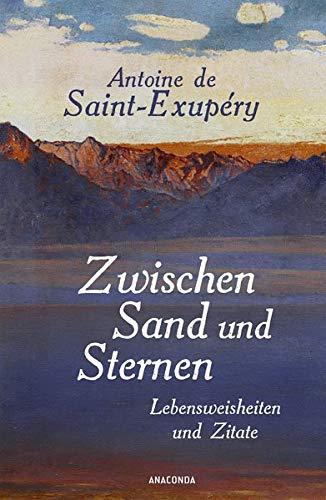 Zwischen Sand und Sternen - Lebensweisheiten und Zitate