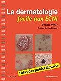 La dermatologie facile aux ECNi - Fiches de synthèse illustrées