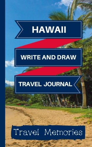 Hawaii Write and Draw Travel Journal: Use This Small Travelers Journal for Writing,Drawings and Photos to Create a Lasting Travel Memory Keepsake (A5 ... Travelling Journal,Hawaii Travel Book)