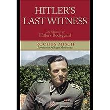 Hitler's Last Witness: The Memoirs of Hitler's Bodyguard by Misch, Rochus (2014) Gebundene Ausgabe