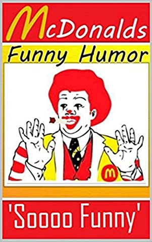 Memes: McDonalds Funny Memes: (Fast Food Fails, Funny Food Jokes, Burger LOLs, Bigmacs LOL)