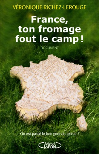 France, ton fromage fout le camp ! O est pass le bon got du terroir ?