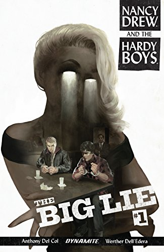 Nancy Drew And The Hardy Boys: The Big Lie #1 by [Del Col, Anthony]