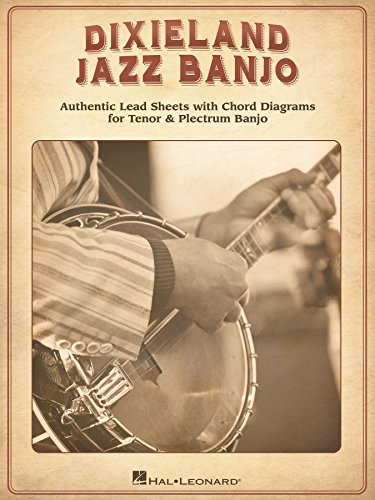 Dixieland Jazz Banjo: Authentic Lead Sheets With Chord Diagrams for Tenor & Plectrum Banjo (English Edition)