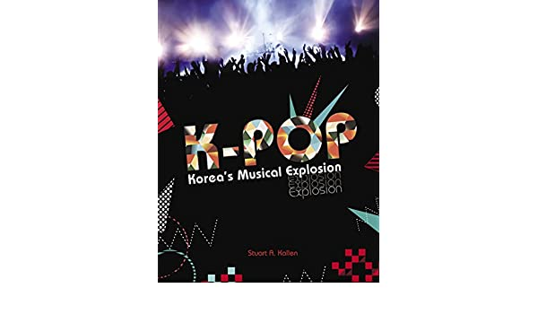 Buy K-Pop: Korea's Musical Explosion Book Online at Low Prices in